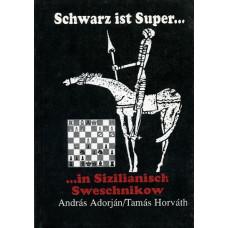 """A. Adorján: Schwarz ist super...in Sizilianisch Sweschnikow"""""""