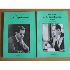 E.Varnusz: J.R. Capablanca His First Golden Age & At the Top - TWO VOLUMES