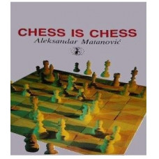 A.Matanovic : Chess is chess